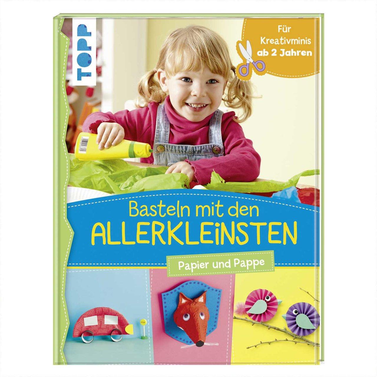 TOPP Basteln mit den Allerkleinsten: Papier und...