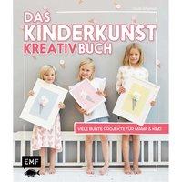EMF Das Kinderkunst-Kreativbuch