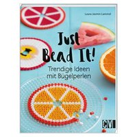 Christophorus Verlag Just Bead It!