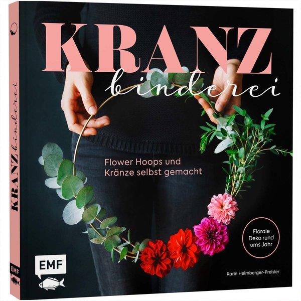 EMF Kranzbinderei - Flower Hoops und Kränze selbst gemacht
