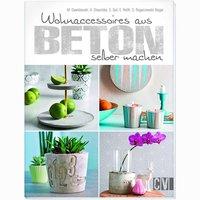 Christophorus Verlag Wohnaccessoires aus Beton selber machen