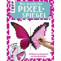 TOPP Der magische Pixel-Spiegel für Mädchen - 28 Motive zum Nachpixeln und Vervollständigen