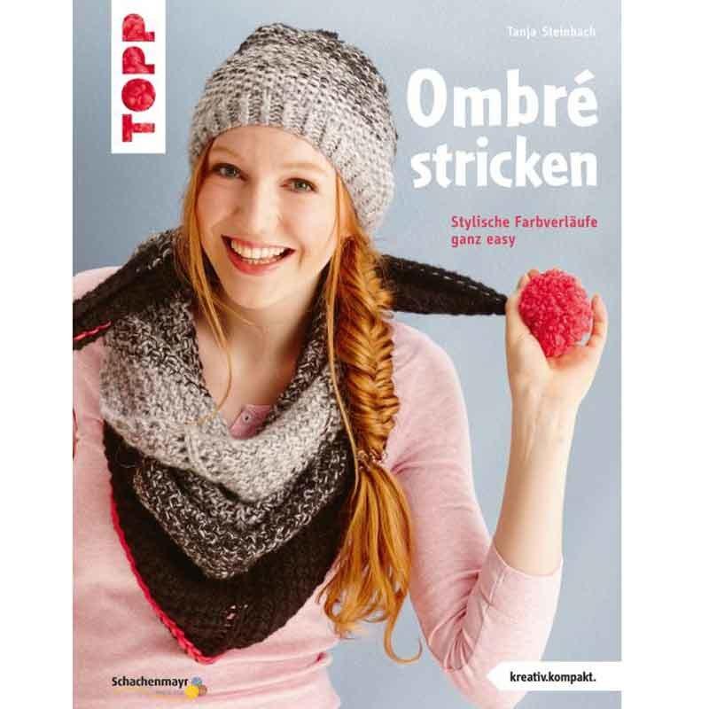 TOPP Ombré stricken - Stylische Farbverläufe ga...