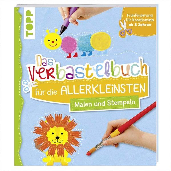 TOPP Das Verbastelbuch für die Allerkleinsten Malen und Stempeln