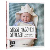 EMF Süße Maschen stricken - 15 Pucksäcke und Decken für Babys