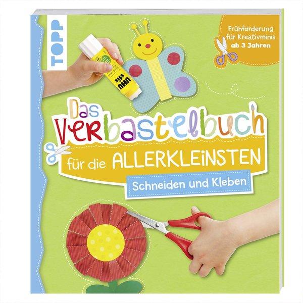 TOPP Das Verbastelbuch für die Allerkleinsten Schneiden und Kleben