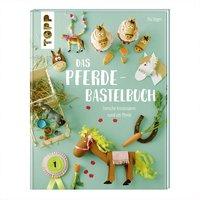 TOPP Das Pferde-Bastelbuch