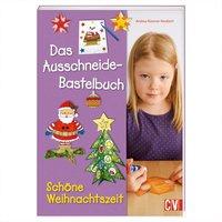 Christophorus Verlag Das Ausschneide-Bastelbuch - Schöne Weihnachtszeit