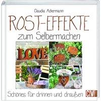 Christophorus Verlag Rost-Effekte zum Selbermachen